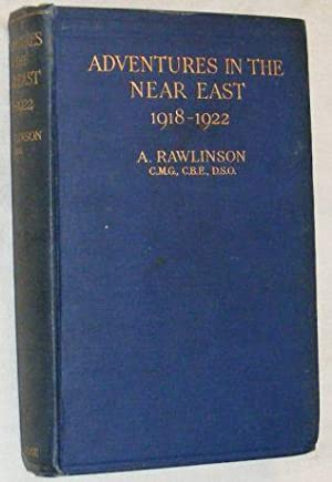 Adventures in the Near East 1918 - 1922