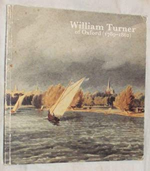 William Turner of Oxford (1789-1862): A catalogue of a touring exhibition .