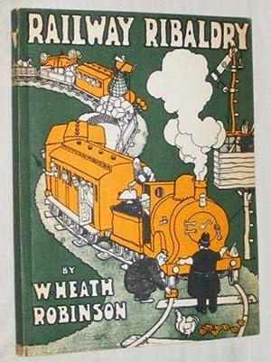 Railway Ribaldry: William Heath Robinson