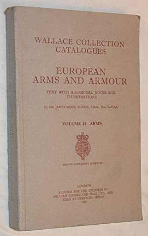 European Arms and Armour Vol.II Arms: text with historical notes and illustrations (Wallace Colle...