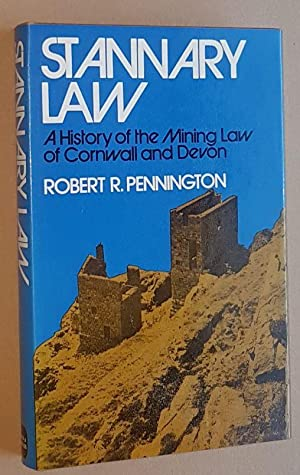 Stannary Law: a history of the mining law of Cornwall and Devon