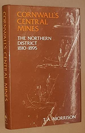 Cornwall's Central Mines: the Northern District 1810-1895