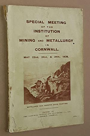 Special Meeting of the Institution of Mining and Metallurgy in Cornwall, May 22nd, 23rd, & 24th, ...