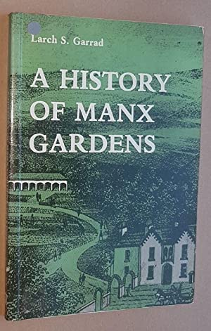 A History of Manx Gardens and Gardening in the Isle of Man