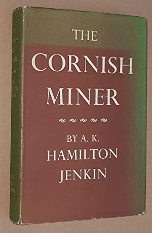 The Cornish Miner: an acciunt of his life above and underground from early times