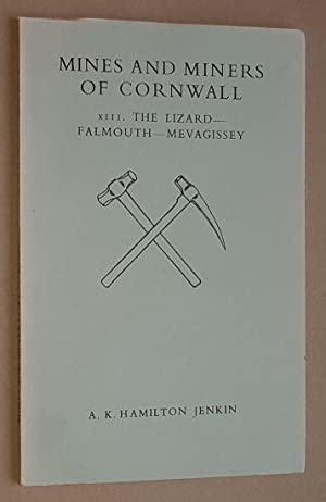 Mines and Miners of Cornwall XIII: The Lizard - Falmouth - Mevagissey