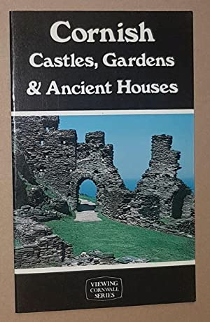 Cornish Castles, Gardens & Ancient Houses (Viewing Cornwall series)