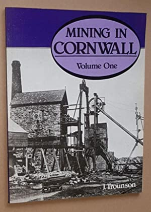 Mining in Cornwall 1850-1960 Volume One