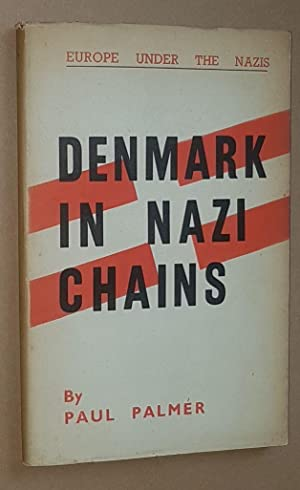 Denmark in Nazi Chains (Europe Under the Nazis series)