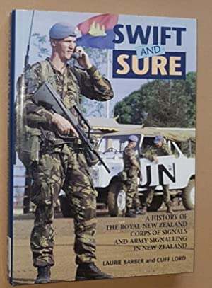 Swift and Sure: a history of the Royal New Zealand Corps of Signals and army signalling in New Ze...