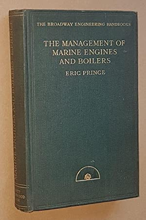 The Management of Marine Engines and Boilers (The Broadway Engineering Handbooks Volume XXXVI)