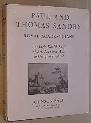 Paul and Thomas Sandby, Royal Academicians: an Anglo-Danish saga of art, love and war in Georgian...