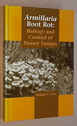 Armillaria Root Rot: Biology and Control of Honey Fungus