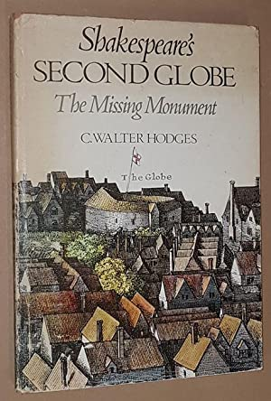 Shakespeare's Second Globe: the Missing Monument