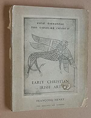Early Christian Irish Art (Irish Life and Culture)