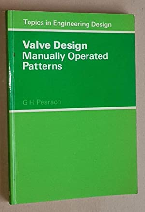 Valve Design: Manually Operated Patterns (Topics in Engineering |Design)