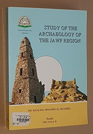 Study of the Archaeology of the Jawf Region, Saudi Arabia