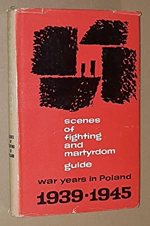 Scenes of Fighting and Martyrdom Guide: War Years in Poland 1939-1945