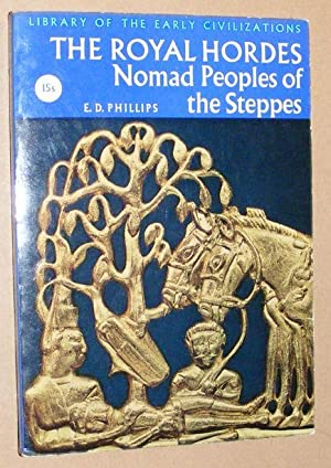 The Royal Hordes: Nomad Peoples of the Steppes (Library of the Early Civilizations)