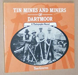 Tin Mines and Miners of Dartmoor: a photographic record