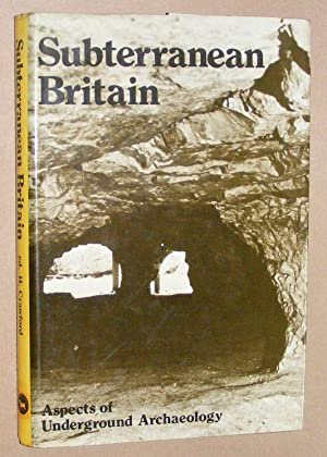Subterranean Britain: aspects of underground archaeology