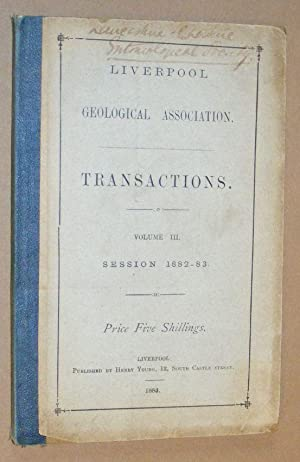 Liverpool Geological Association: Transactions Volume III, Session 1882-83