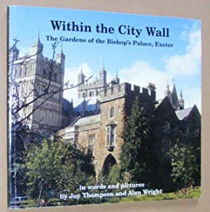 Within the City Wall: the Gardens of the Bishop's Palace, Exeter