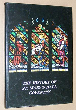 The Guildhall of St Mary, Coventry [cover title The History of St Mary's Hall, Coventry]