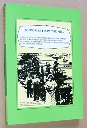 Memories from the Mill: a collection of historical items of the hamlet of Hele which lies on the ...