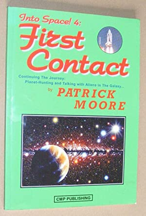 Into Space! 4: First Contact. Continuing the Journey: Planet-Hunting and Talking With Aliens in T...