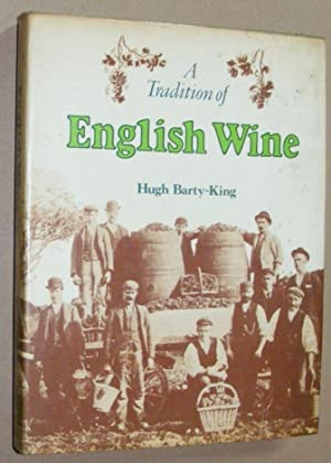 A Tradition of English Wine: the story of two thousand years of English wine made from English gr...