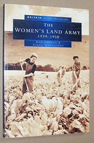 The Women's Land Army (Britain in Old Photographs series)