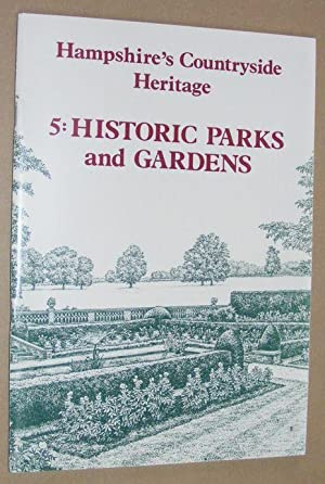 Hampshire's Countryside Heritage 5: Historic Pasrks and Gardens