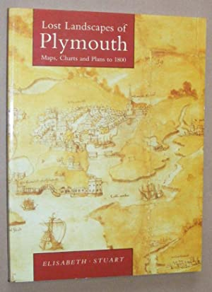 Lost Landscapes of Plymouth: maps, charts and plans to 1800