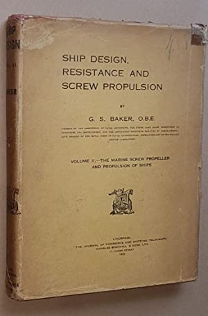 Ship Design, Resistance and Screw Propulsion Volume II: The marine screw propeller and propulsion...