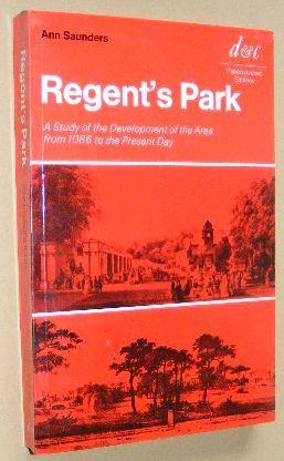 Regent's Park: a study of the development of the area from 1086 to the present day
