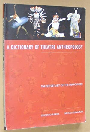 A Dictionary of Theatre Anthropology: the secret: Eugenio Barba; Nicola