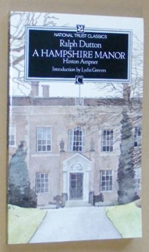 A Hampshire Manor: Hinton Ampner (National Trust Classics)