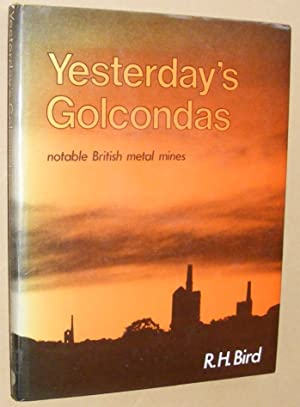 Yesterday's Golcondas: notable British metal mines