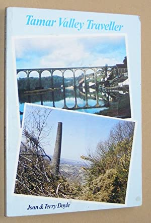 Tamar Valley Traveller: a guide to the romantic Tamar Valley, land of spectacular scenery, a rich...