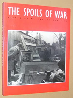 The Spoils of War. World War II and its aftermath: the loss, reappearance, and recovery of cultur...