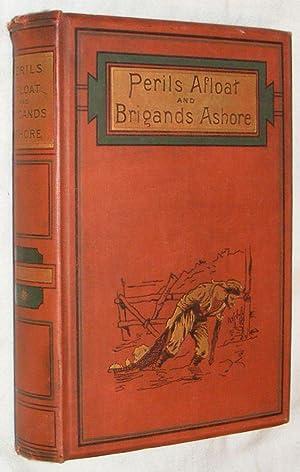 Perils Afloat and Brigands Ashore: Alfred Elwes