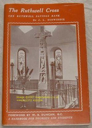 The Ruthwell Cross and The Ruthwell Savings Bank: a handbook for Tourists and Students