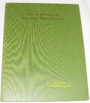 Scrolls of Bishop Timotheos : Two Documents from Mediaeval Nubia (Texts from Excavations First Me...