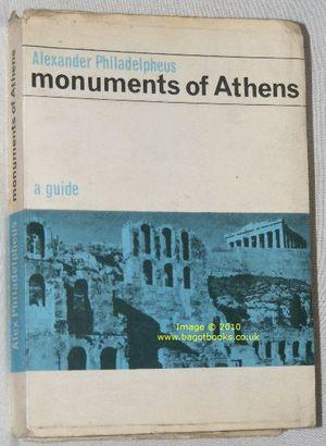 Monuments of Athens : Archaeological, Historical & Artistic Guide Book, Relative to Classic, Byza...