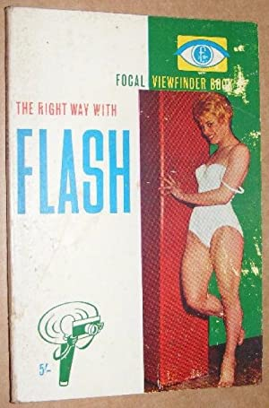The Right Way to Flash (Focal Viewfinder Books)