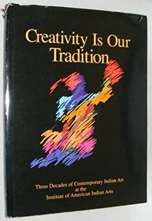 Creativity is Our Tradition: Three Decades of Contemporary Indian Art at the Institute of America...