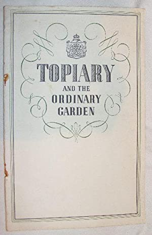 Topiary: Its Place in Present-day Gardens