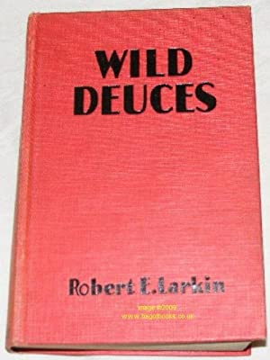 Wild Deuces: Robert E Larkin