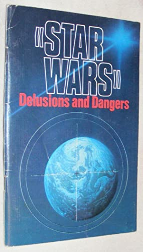 Star Wars: Delusions and Dangers